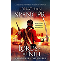 Lords of the Nile: An epic Napoleonic adventure of invasion and espionage (The William John Hazzard series Book 2)