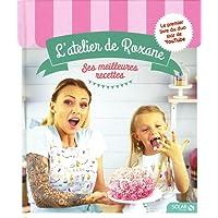 L'atelier de Roxane, les meilleures recettes