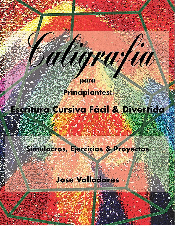Jose Valladares. Caligrafía para Principiantes: Escritura Cursiva ...