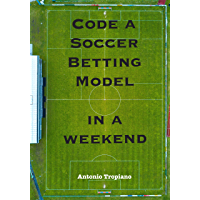 Code a Soccer Betting Model in a weekend