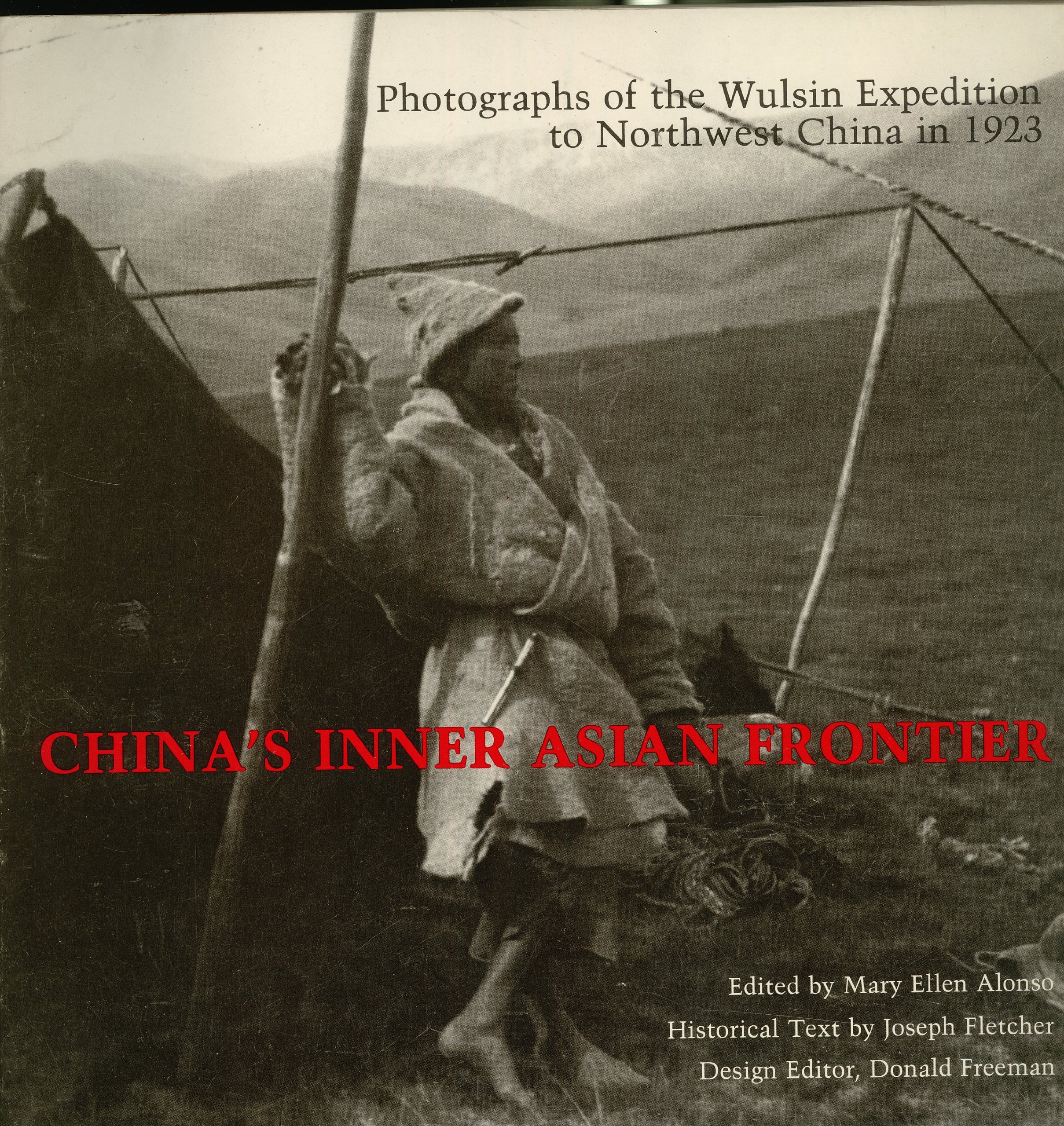 China's Inner Asian Frontier: Photographs of the Wulsin Expedition to Northwest China in 1923