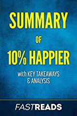 Summary of 10% Happier: Includes Key Takeaways & Analysis Kindle Edition