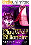 The PlayWolf Billionaire (PlayShifters Book 4)