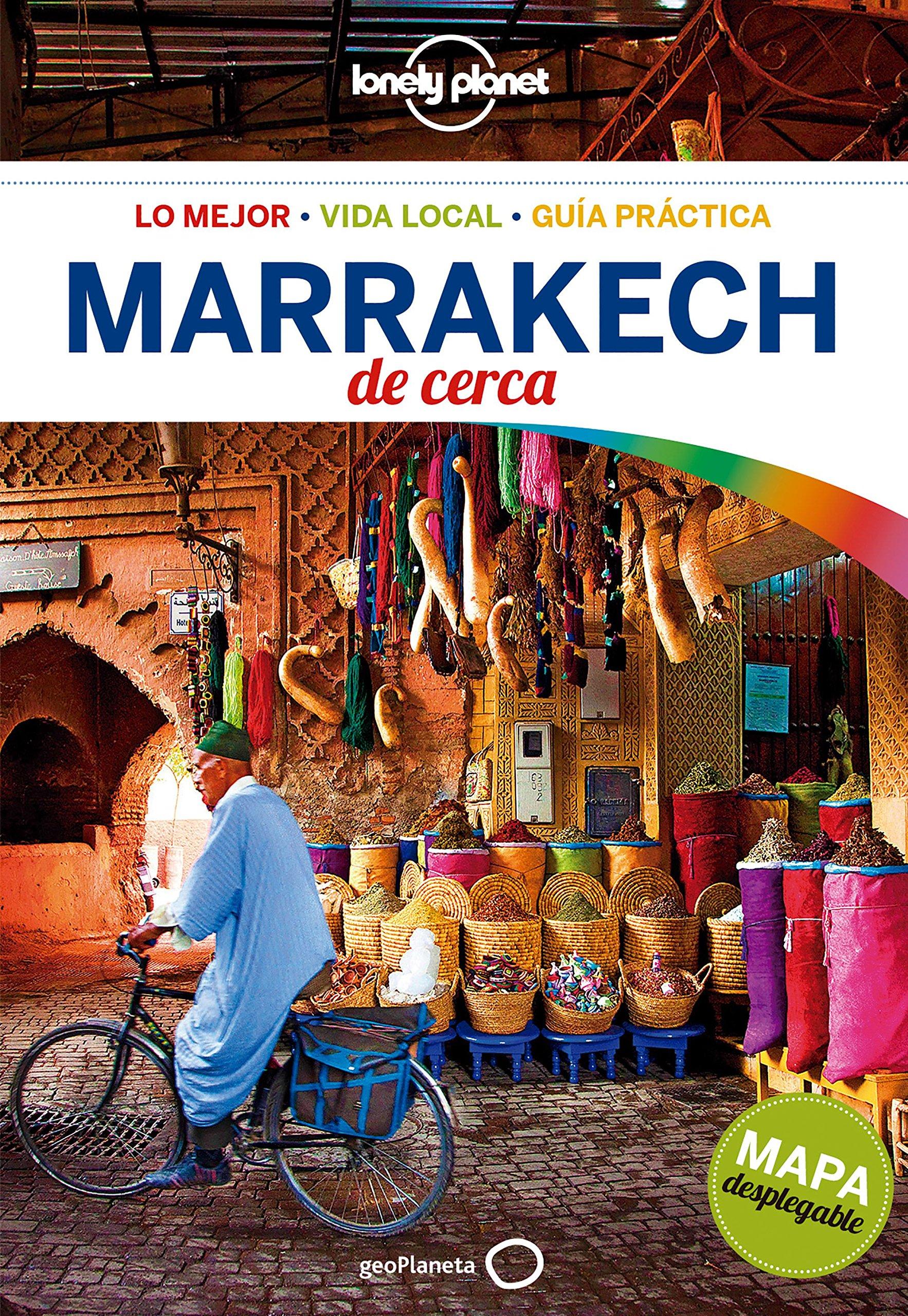 Marrakech de cerca (Guías De cerca Lonely Planet) Tapa blanda – 19 sep 2017 Jessica Lee Jaume Muñoz Cunill GeoPlaneta 840817469X