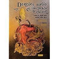 Dragões, maçãs e uma pitada de cafuné: Contos de fadas para pensar sobre ética