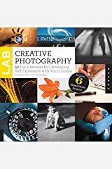 Creative Photography Lab: 52 Fun Exercises for Developing Self-Expression with your Camera. Includes 6 Mixed-Media Projects (Lab Series) Flexibound