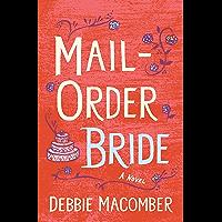 Mail-Order Bride (Kindle Single): A Novel (Debbie Macomber Classics)