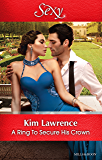 Mills & Boon : A Ring To Secure His Crown