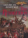 The American heritage book of the Revolution,