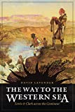 The Way to the Western Sea: Lewis & Clark Across the Continent