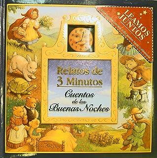Relatos De 3 Minutos: Cuentos De Las Buenas Noches (Spanish Edition)