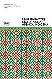 Representações culturais da América indígena (Desafios contemporâneos)