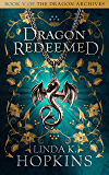 Dragon Redeemed (The Dragon Archives Book 5)