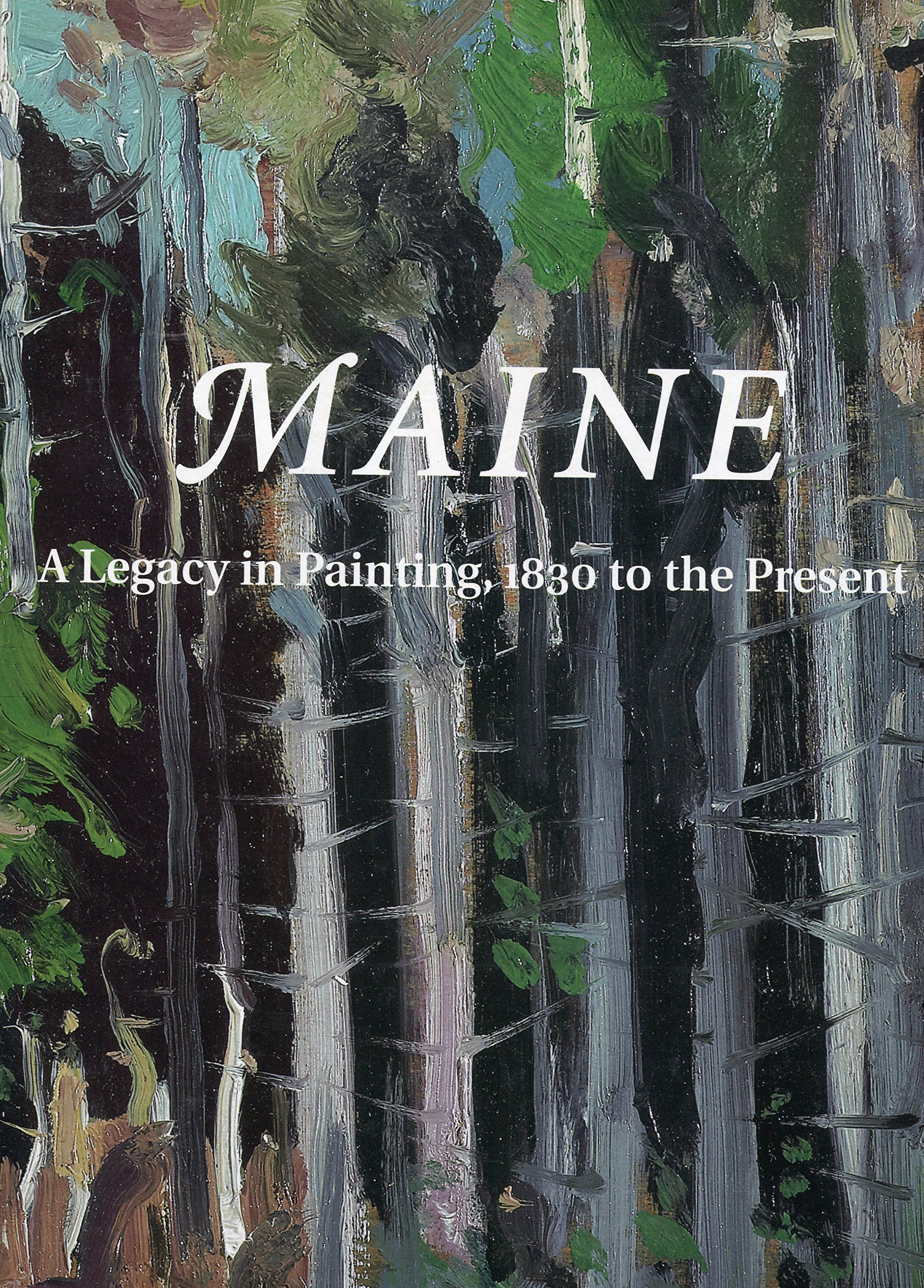 Maine: A Legacy in Painting, 1830 to the Present pdf epub