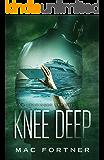 Knee Deep (Cam Derringer Book 1)