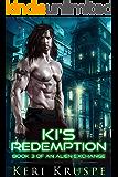 Ki's Redemption: A Sci-Fi Alien Romance (An Alien Exchange Book 3)