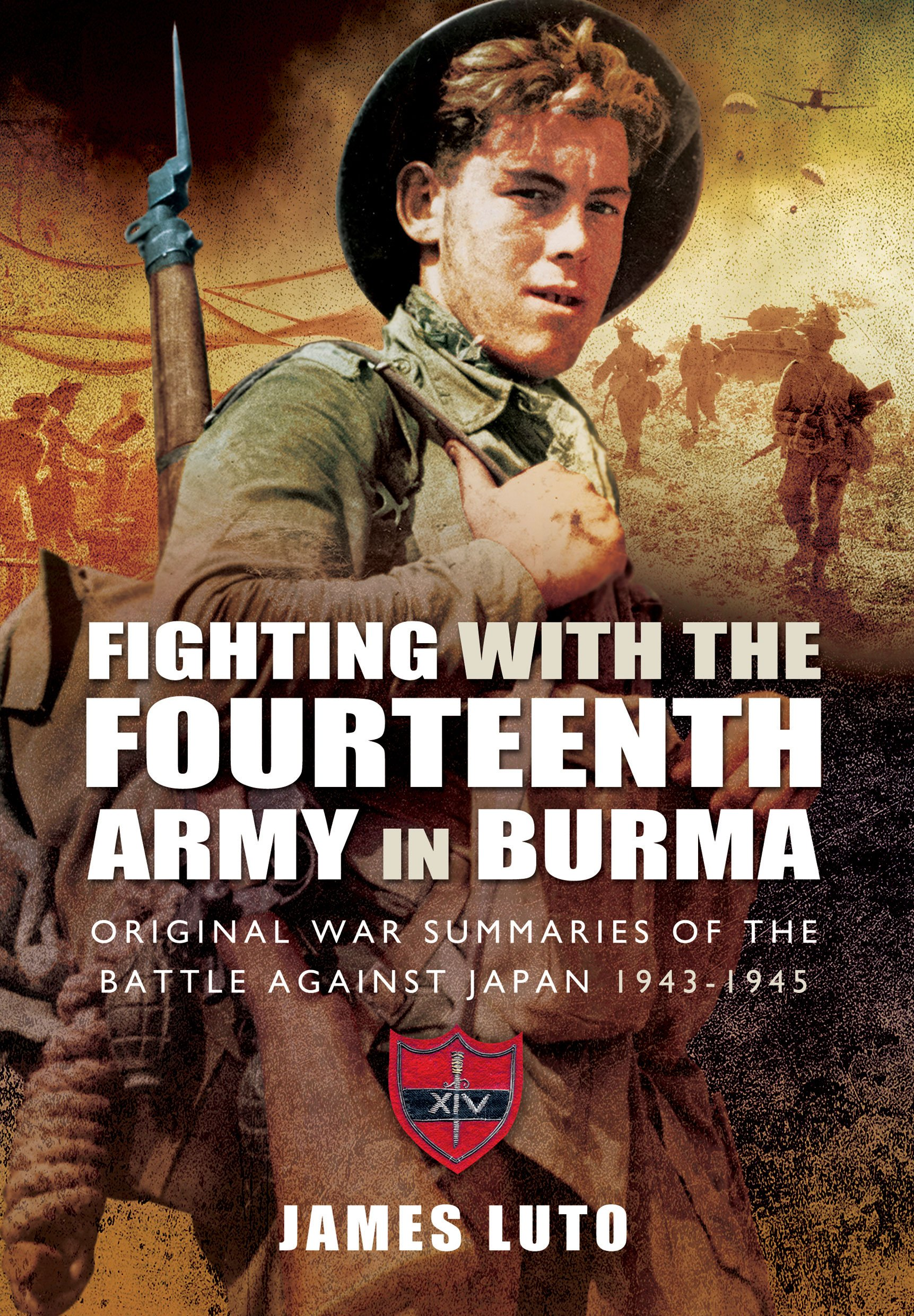 Fighting with the Fourteenth Army in Burma: Original War Summaries of the Battle Against Japan 1943-1945 PDF