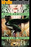 KIYA: Rise of a New Dynasty (Kiya Trilogy Book 3)