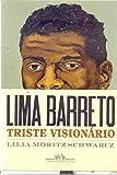 Lima Barreto. Triste Visionário