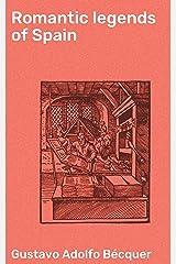 Romantic legends of Spain Kindle Edition