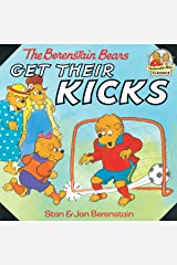 The Berenstain Bears Get Their Kicks (First Time Books(R)) Kindle Edition