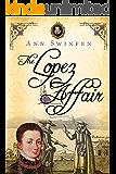 The Lopez Affair (The Chronicles of Christoval Alvarez Book 9)