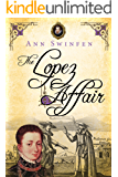 The Lopez Affair (The Chronicles of Christoval Alvarez Book 9)