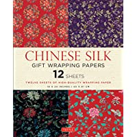 Chinese Silk Gift Wrapping Papers: 12 Exquisite 18 X 24 Inch Gift Wrapping Sheets