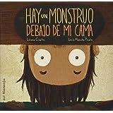 HAY UN MONSTRUO DEBAJO DE MI CAMA (Spanish Edition)