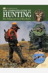 Complete Guide to Hunting: Basic Techniques for Gun & Bow Hunters (The Complete Hunter) Kindle Edition