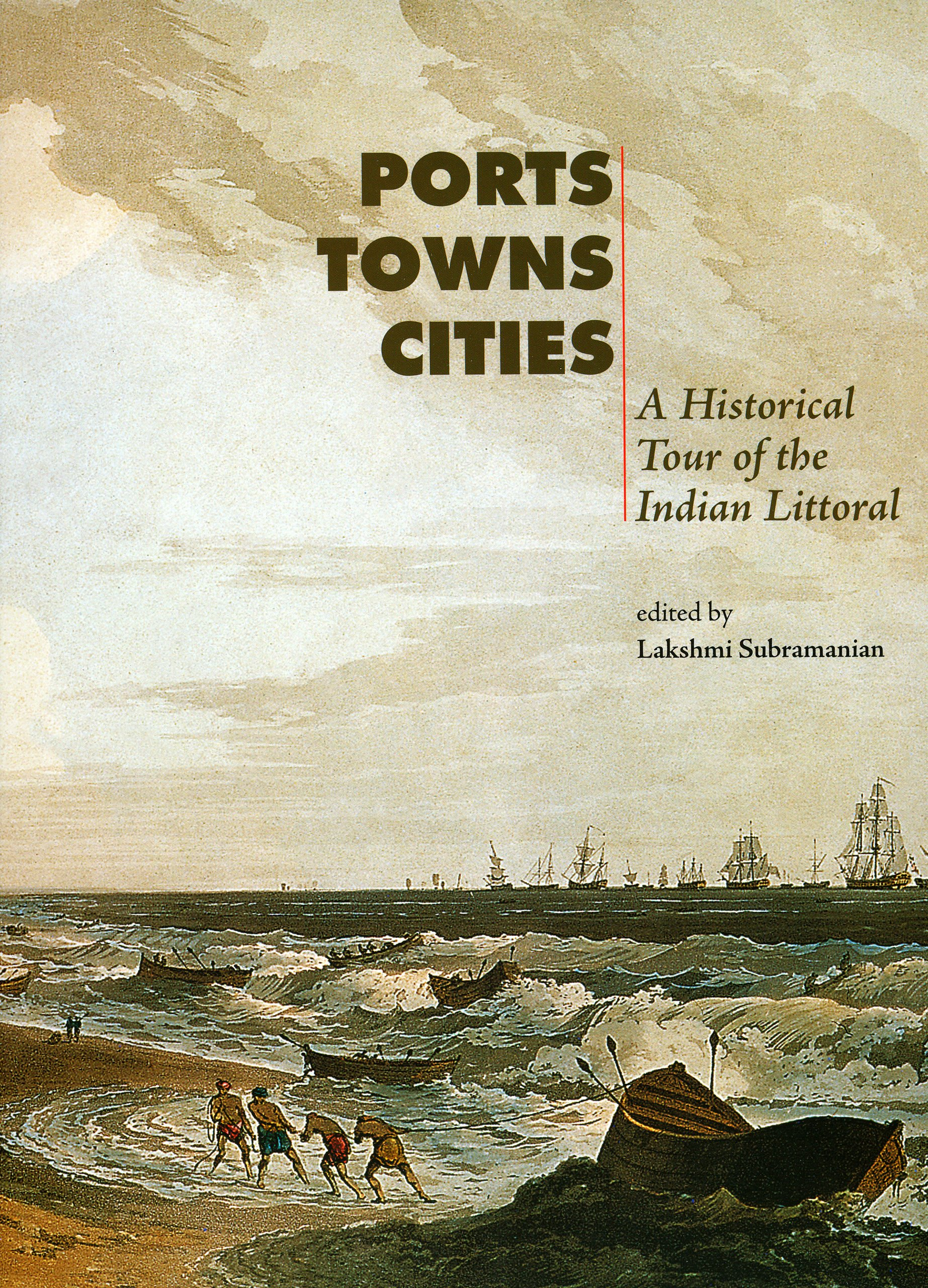 Read Online Ports, Towns and Cities: A Historical Tour of the Indian Littoral pdf epub