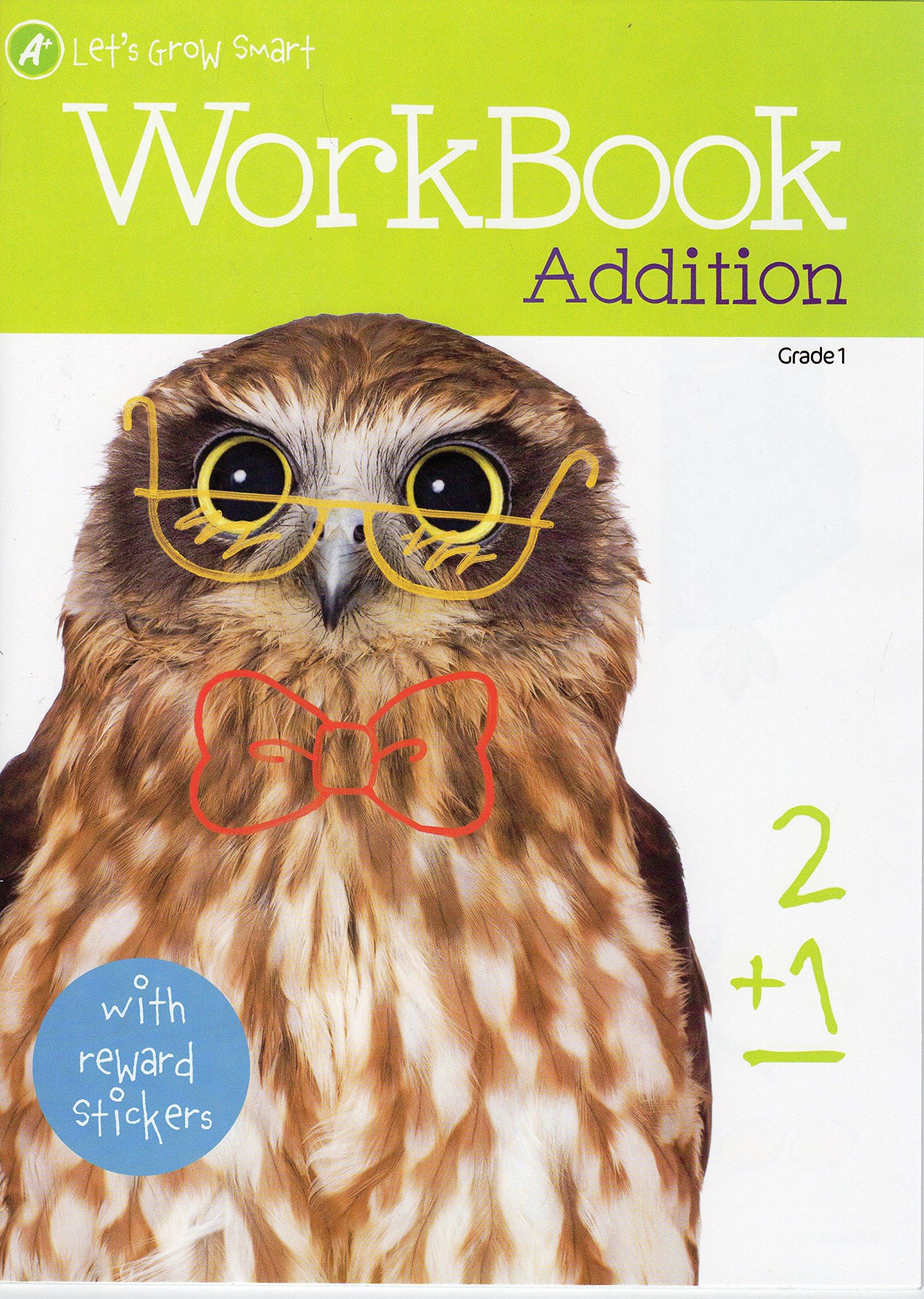 A+ Let\'s Grow Smart Workbook: Addition (Grade 1): Inc. Bendon ...