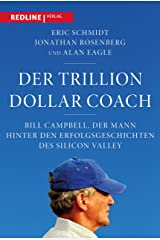 Der Trillion Dollar Coach: Bill Campbell, der Mann hinter den Erfolgsgeschichten des Silicon Valleys (German Edition) Kindle Edition