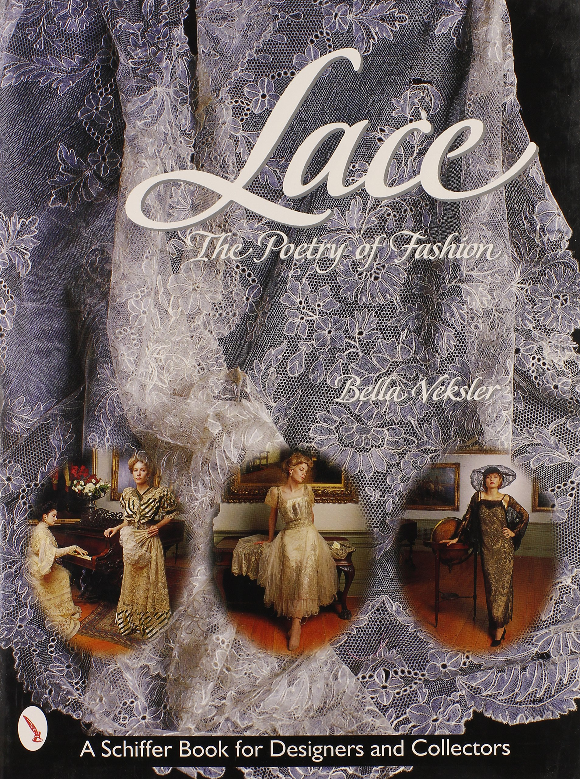 Lace The Poetry Of Fashion With Representative Values Veksler Bella 9780764305382 Amazon Com Books