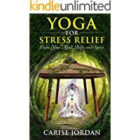 YOGA FOR STRESS RELIEF: Calm Your Mind, Body and Spirit (English Edition)