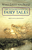 The Interpretation of Fairy Tales: Revised Edition