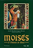 Moises III: O Vidente Do Sinai: Volume 3