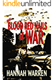 The Blood Red Nails of War: A Novella