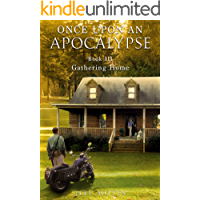 Once Upon an Apocalypse: Book 3 - Gathering Home