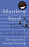 The Greatest: The Quest for Sporting Perfection (English Edition)