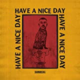 Have a Nice Day [Explicit]