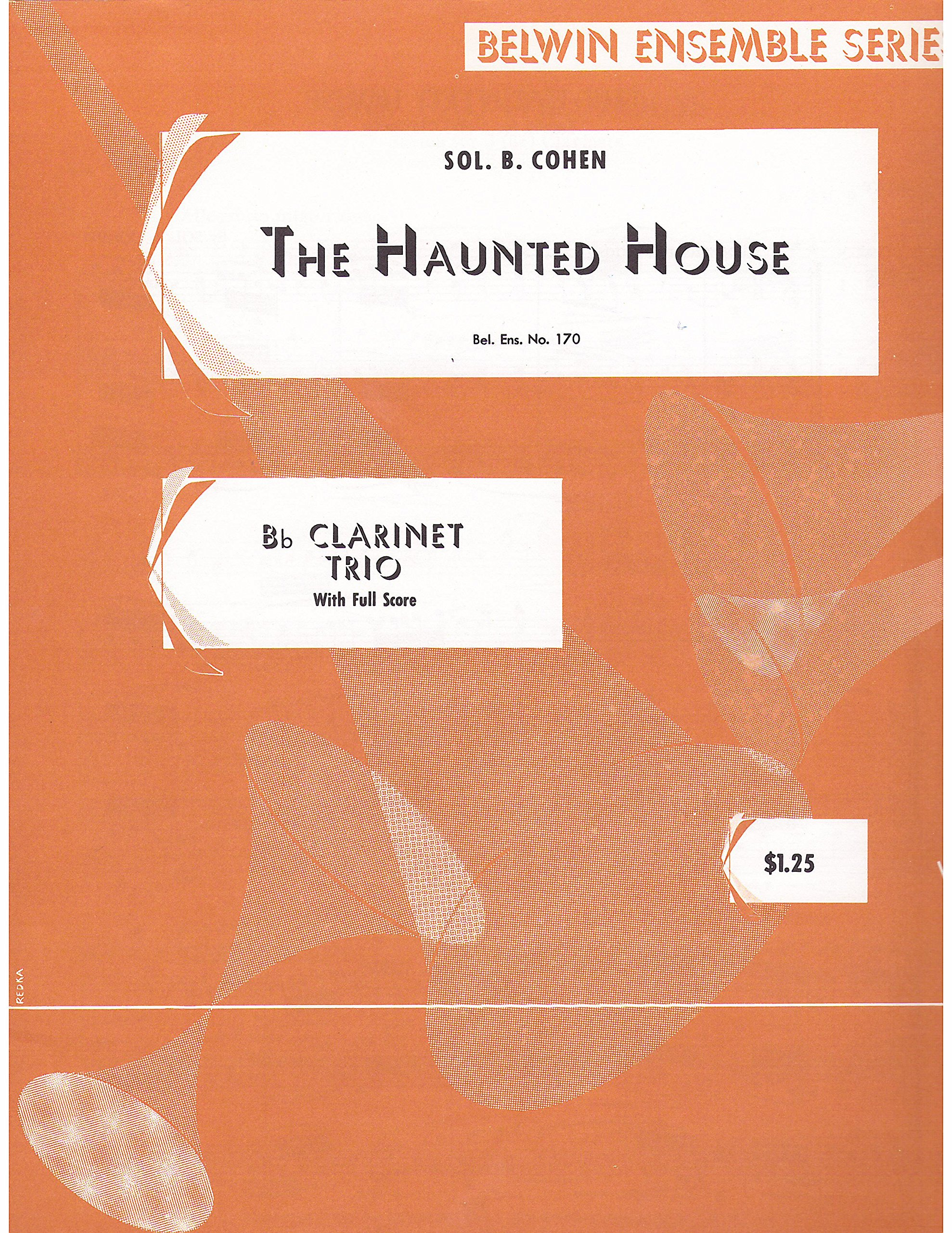 Amazon.com: The Haunted House - Bb Clarinet Trio with Full Score: Sol. B.  Cohen: Books