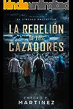 La Rebelión de los Cazadores: Una Novela de Suspense, Fantasia y Misterio Sobrenatural (El Circulo Protector nº 3) (Spanish Edition)