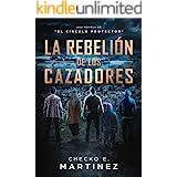 La Rebelión de los Cazadores: Una novela de fantasia, misterio y suspense (El Circulo Protector nº 3) (Spanish Edition)