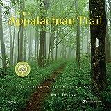The Appalachian Trail - Celebrating America39;s Premier Hiking Trail - Forward by Bill Bryson