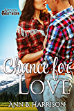 Chance for Love (The Watson Brothers Book 1)