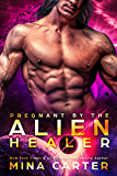 Pregnant by the Alien Healer: Sci-fi Alien Warrior Pregnancy Romance (Warriors of the Lathar Book 5) (English Edition)