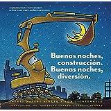 Buenas noches, construcción. Buenas noches, diversión. (Goodnight, Goodnight, Construction