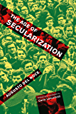 The Age of Secularization (McGill-Queen's Studies in the History of Ideas)