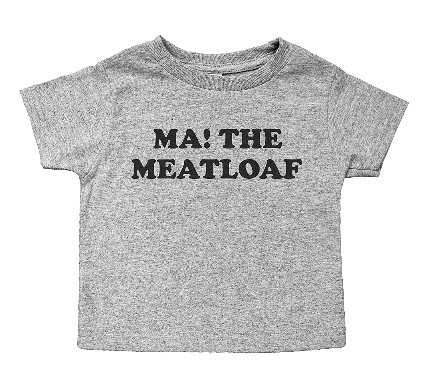 Ma 2T, Gray The Meatloaf//Funny Toddler T-Shirt//Crew Neck//Unisex Toddler Tee